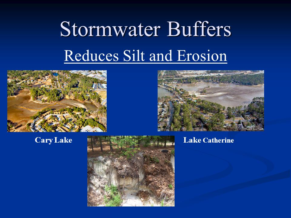 Stormwater Buffers Reduces Silt and Erosion Cary LakeLake Catherine