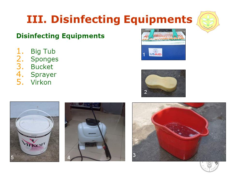 6 III. Disinfecting Equipments Disinfecting Equipments 1.