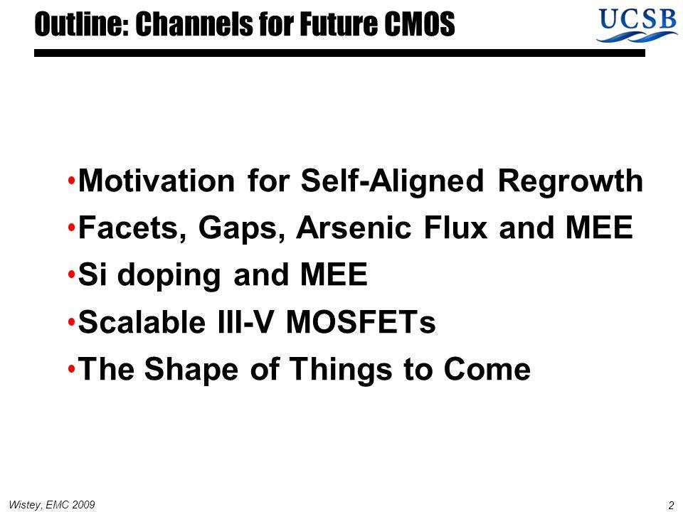 3 Wistey, EMC 2009 Motivation for Self-Aligned Regrowth 3D nanofabrication Qi Xinag, ECS 2004, AMD AlGaAs GaAs InGaAs GaAs AlGaAs GaAs Blanket layers .