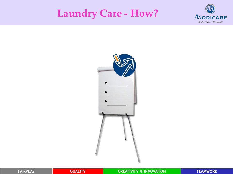 FAIRPLAYQUALITYCREATIVITY & INNOVATIONTEAMWORK _____ Laundry Care - How?