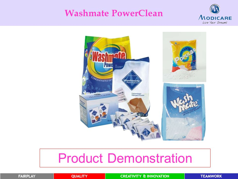 FAIRPLAYQUALITYCREATIVITY & INNOVATIONTEAMWORK Product Demonstration Washmate PowerClean