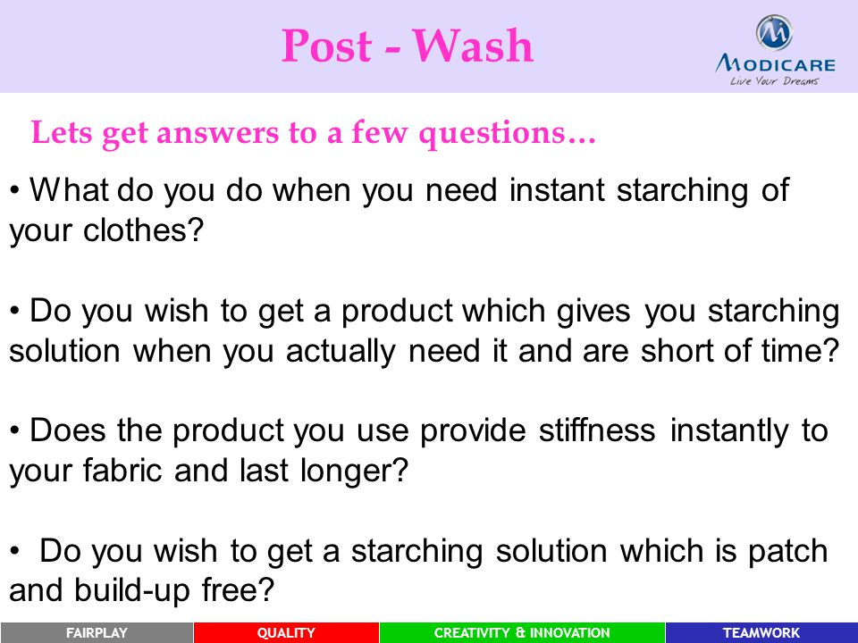 FAIRPLAYQUALITYCREATIVITY & INNOVATIONTEAMWORK What do you do when you need instant starching of your clothes? Do you wish to get a product which give