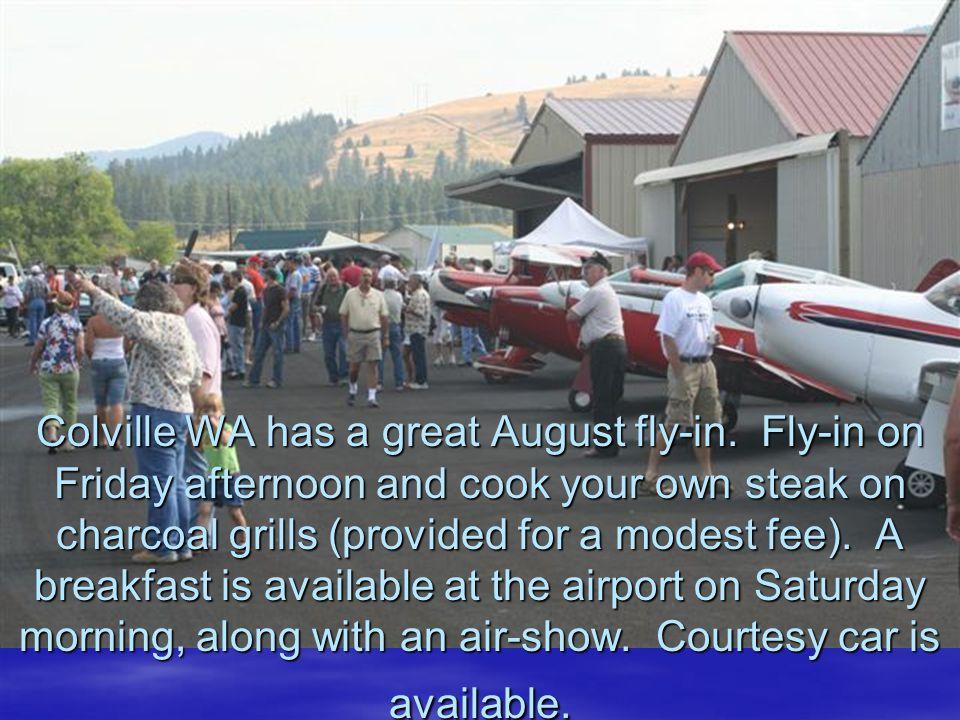 Colville WA has a great August fly-in.