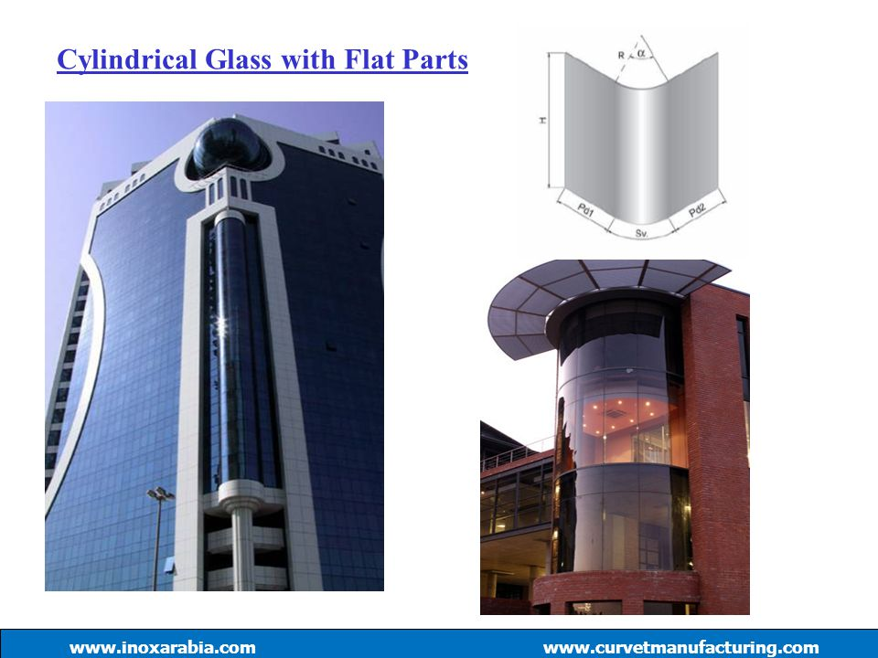 Cylindrical Glass with Flat Parts www.inoxarabia.comwww.curvetmanufacturing.com