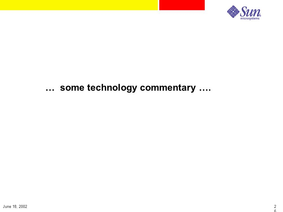 2626 June 18, 2002 … some technology commentary ….