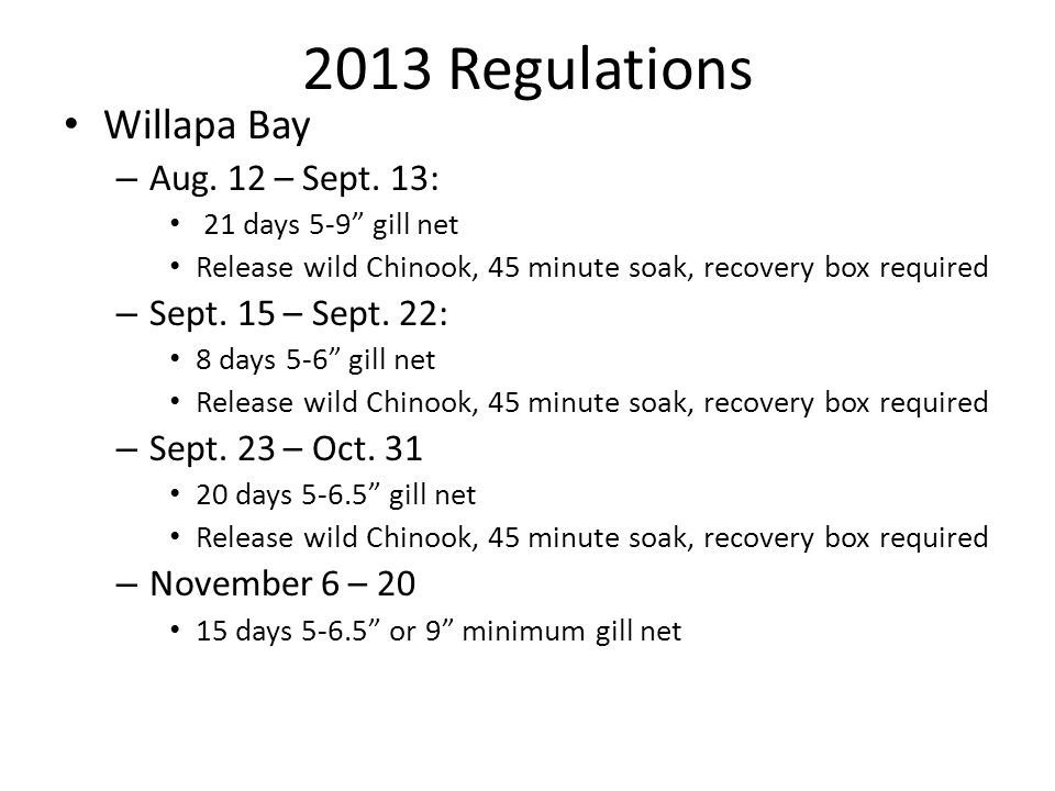 2013 Regulations Willapa Bay – Aug. 12 – Sept.