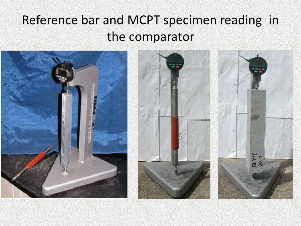 Reference bar and MCPT specimen reading in the comparator
