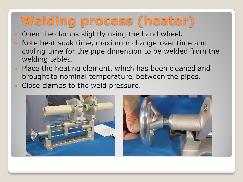 Welding process (heater) Open the clamps slightly using the hand wheel.