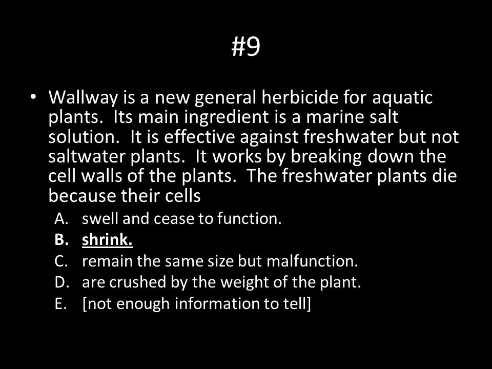 #9 Wallway is a new general herbicide for aquatic plants. Its main ingredient is a marine salt solution. It is effective against freshwater but not sa