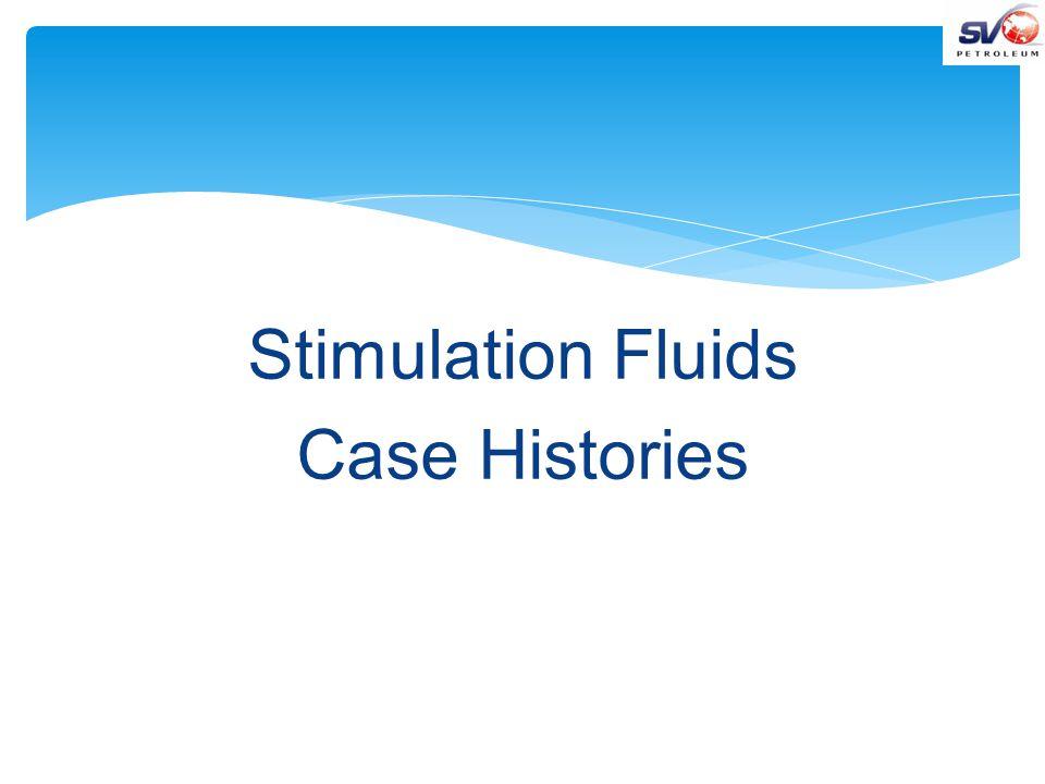 Stimulation Fluids Case Histories