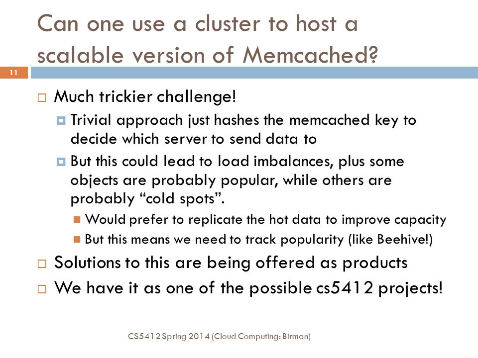 Can one use a cluster to host a scalable version of Memcached.
