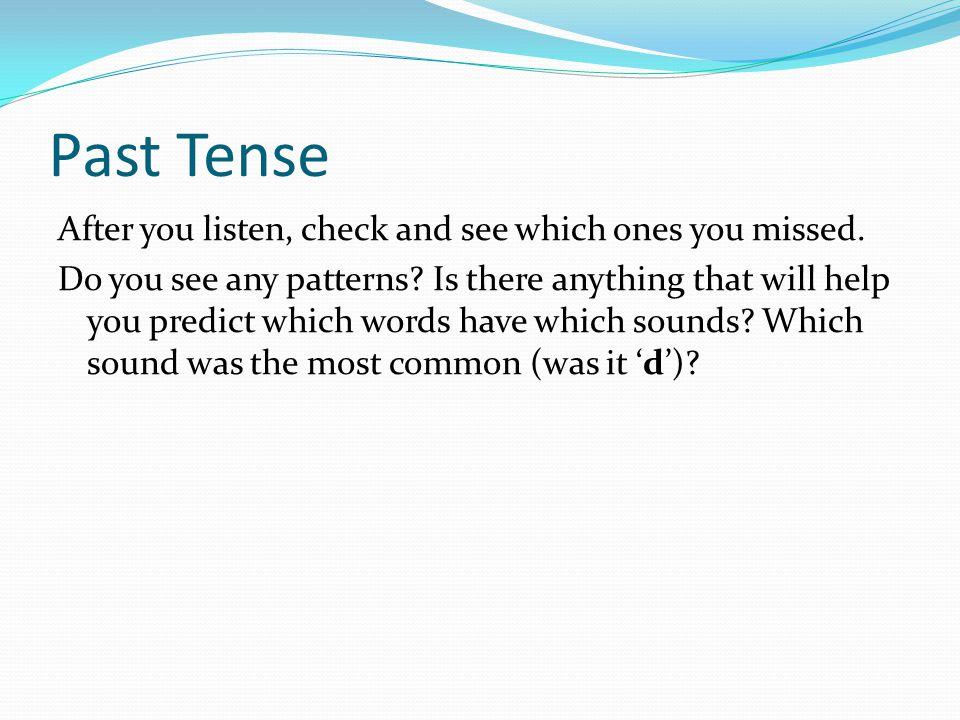 Past Tense – List 1 1.Ask 2. Brush 3. Call 4. Change 5.