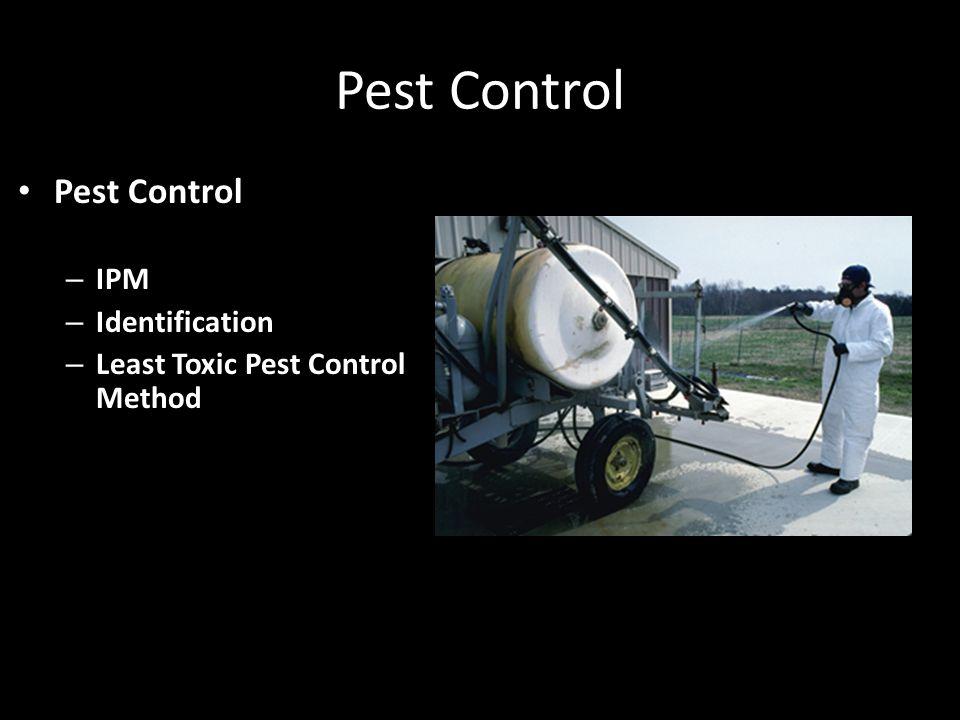 Pest Control – IPM – Identification – Least Toxic Pest Control Method