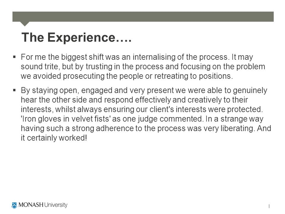The Experience….  For me the biggest shift was an internalising of the process.