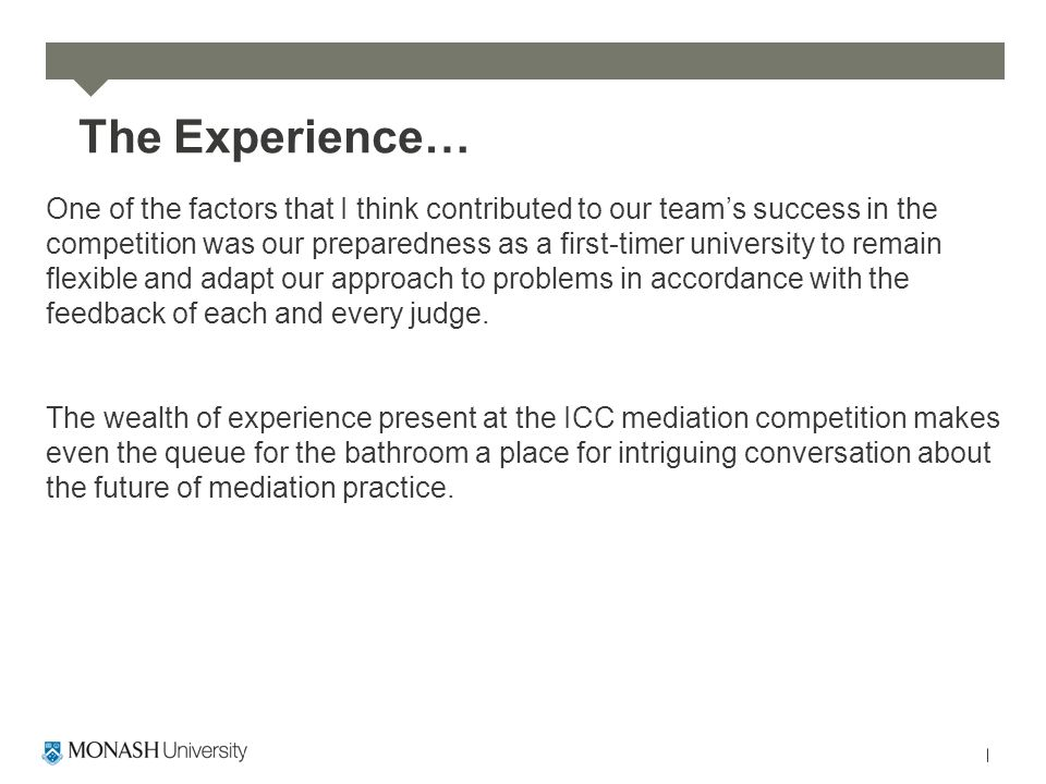 The Experience… One of the factors that I think contributed to our team's success in the competition was our preparedness as a first-timer university to remain flexible and adapt our approach to problems in accordance with the feedback of each and every judge.