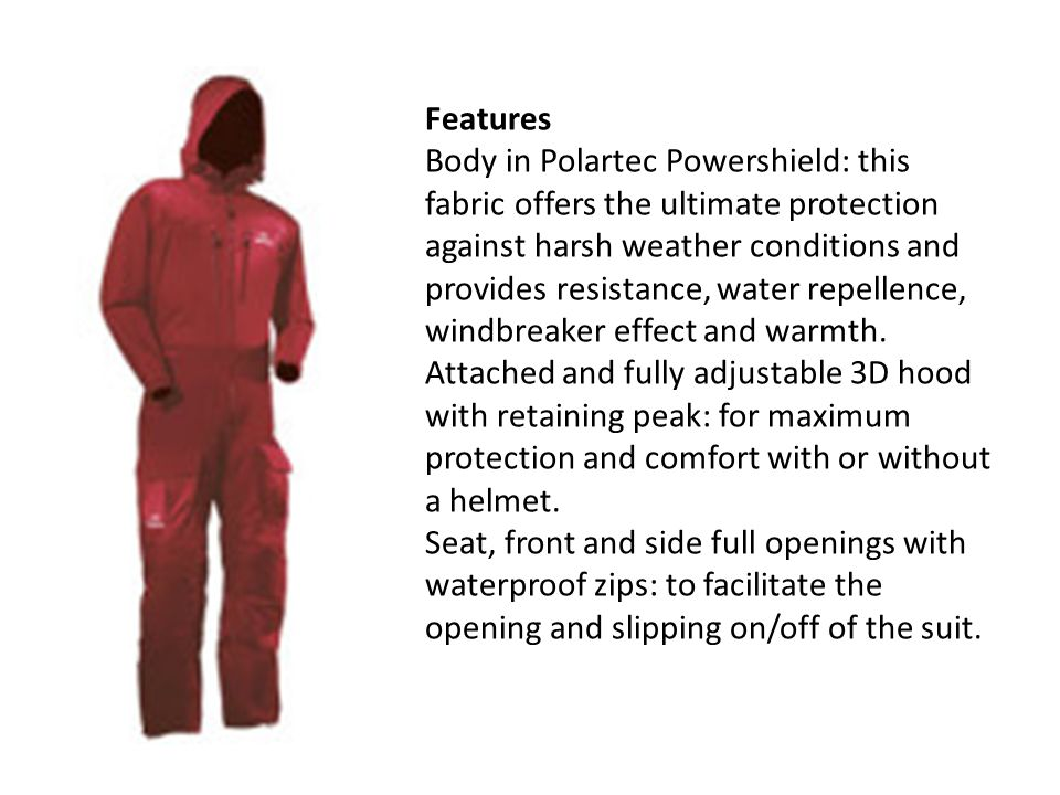 Features Body in Polartec Powershield: this fabric offers the ultimate protection against harsh weather conditions and provides resistance, water repellence, windbreaker effect and warmth.