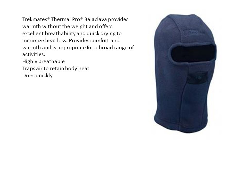 Trekmates® Thermal Pro® Balaclava provides warmth without the weight and offers excellent breathability and quick drying to minimize heat loss. Provid