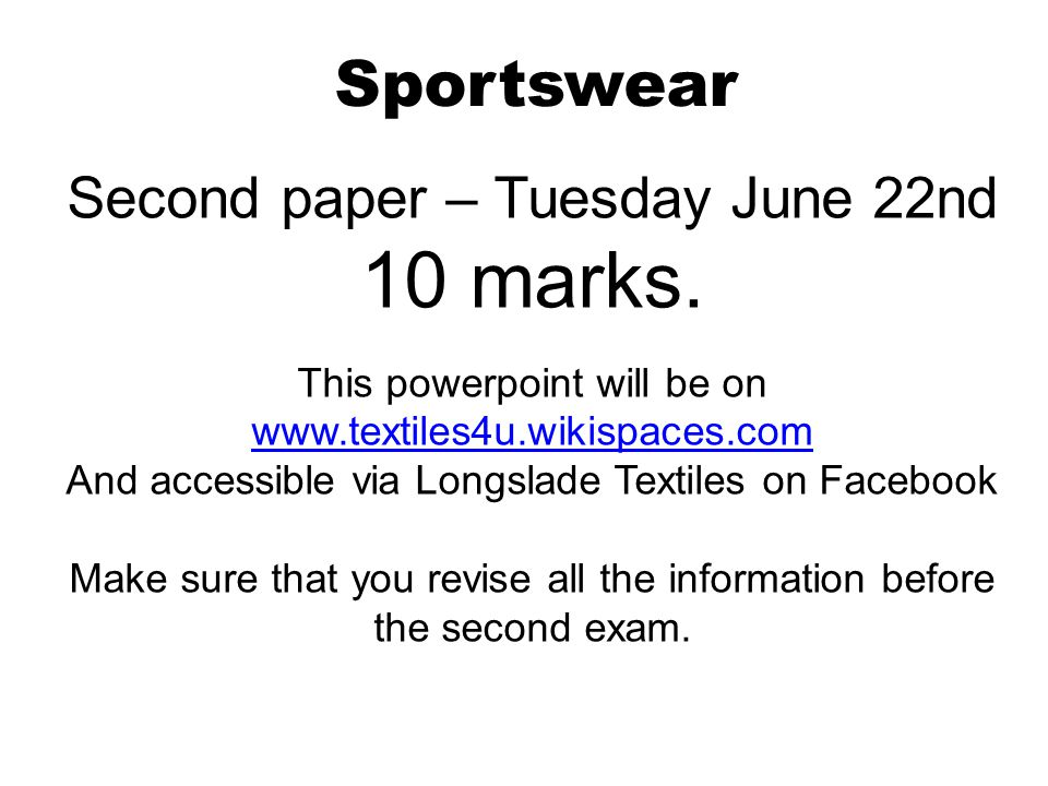 Sportswear Second paper – Tuesday June 22nd 10 marks.