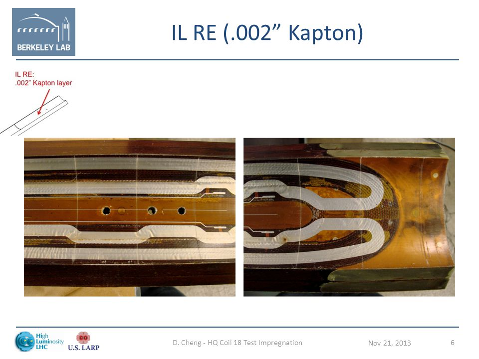 IL RE (.002 Kapton) Nov 21, 2013 D. Cheng - HQ Coil 18 Test Impregnation6