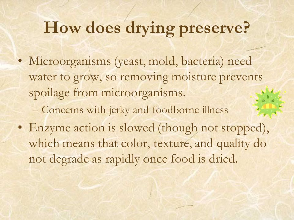How does drying preserve.