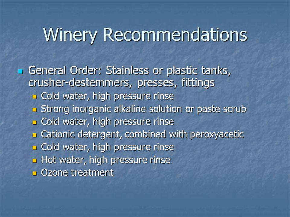 Winery Recommendations General Order: Stainless or plastic tanks, crusher-destemmers, presses, fittings General Order: Stainless or plastic tanks, cru