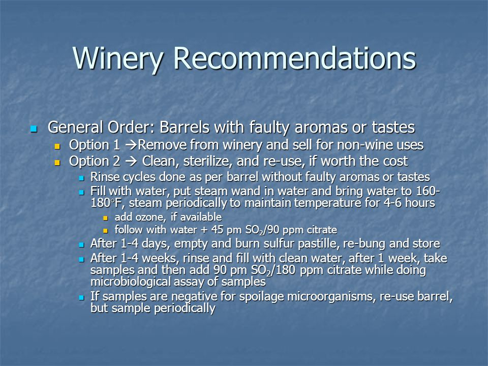 Winery Recommendations General Order: Barrels with faulty aromas or tastes General Order: Barrels with faulty aromas or tastes Option 1  Remove from