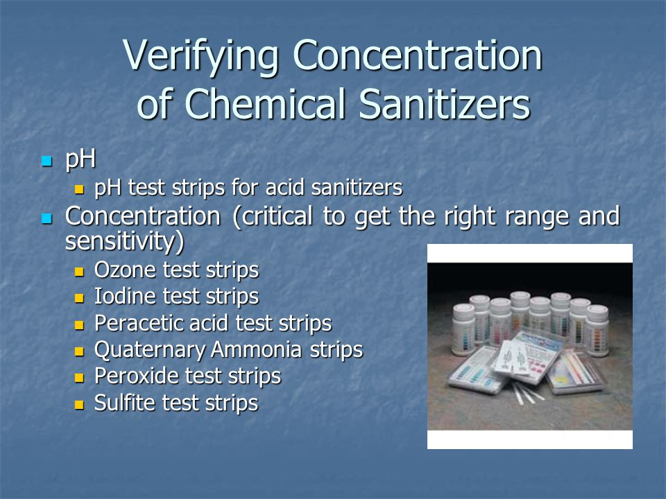 pH pH pH test strips for acid sanitizers pH test strips for acid sanitizers Concentration (critical to get the right range and sensitivity) Concentrat