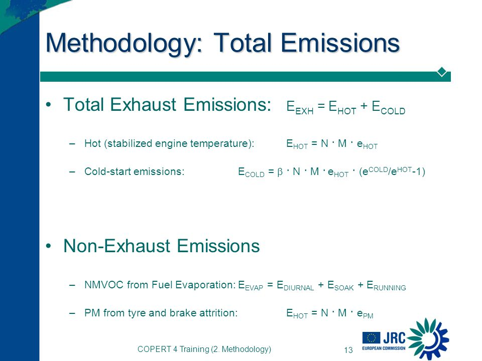 COPERT 4 Training (2. Methodology) 13 Methodology: Total Emissions Total Exhaust Emissions: E EXH = E HOT + E COLD –Hot (stabilized engine temperature