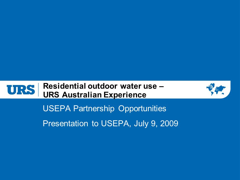 USEPA Partnership Opportunities Presentation to USEPA, July 9, 2009 Residential outdoor water use – URS Australian Experience