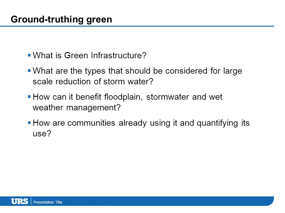 Presentation Title Ground-truthing green  What is Green Infrastructure.