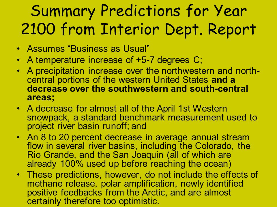 """Summary Predictions for Year 2100 from Interior Dept. Report Assumes """"Business as Usual"""" A temperature increase of +5-7 degrees C; A precipitation inc"""