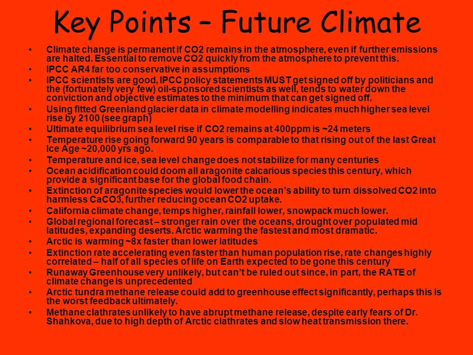 Key Points – Future Climate Climate change is permanent if CO2 remains in the atmosphere, even if further emissions are halted. Essential to remove CO
