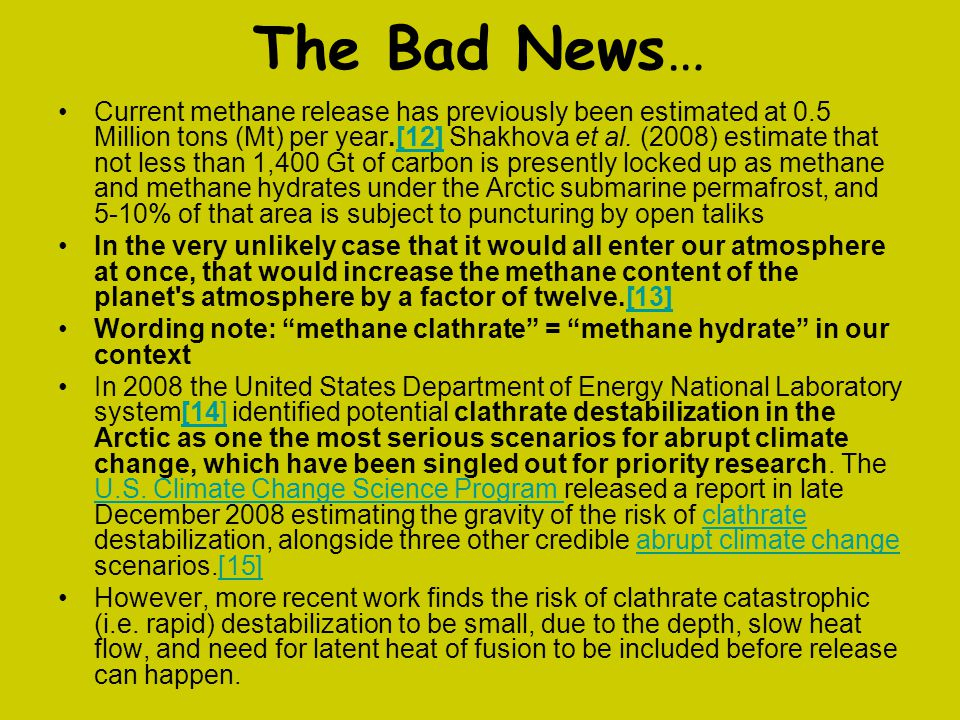 The Bad News… Current methane release has previously been estimated at 0.5 Million tons (Mt) per year.[12] Shakhova et al. (2008) estimate that not le