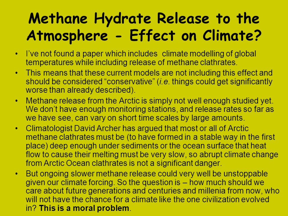 Methane Hydrate Release to the Atmosphere - Effect on Climate? I've not found a paper which includes climate modelling of global temperatures while in