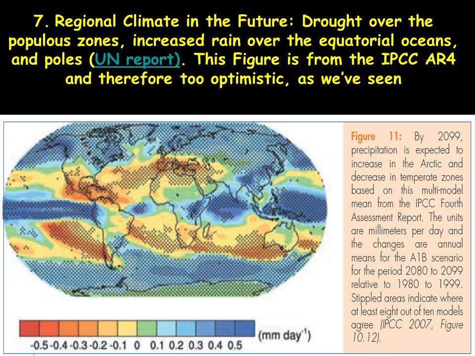 7. Regional Climate in the Future: Drought over the populous zones, increased rain over the equatorial oceans, and poles (UN report). This Figure is f