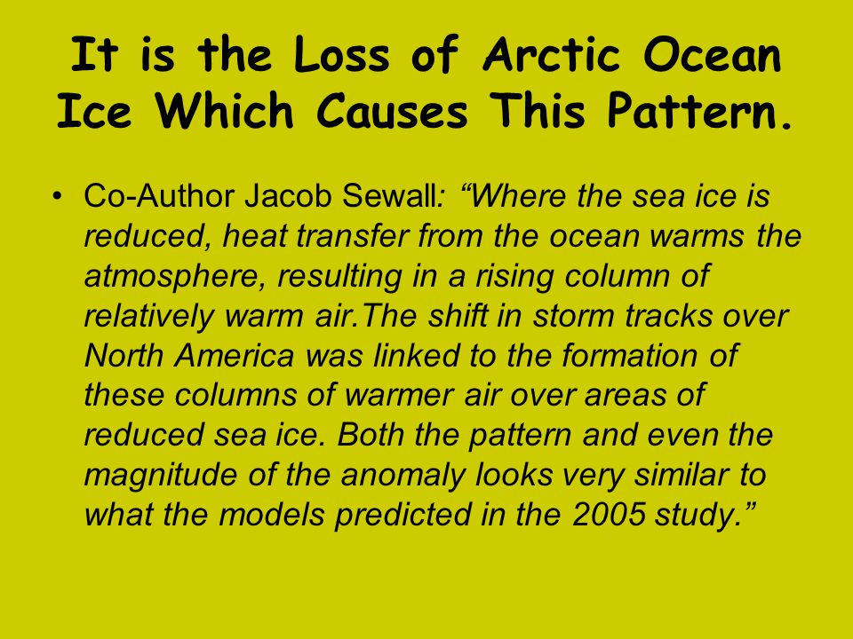"""It is the Loss of Arctic Ocean Ice Which Causes This Pattern. Co-Author Jacob Sewall: """"Where the sea ice is reduced, heat transfer from the ocean warm"""