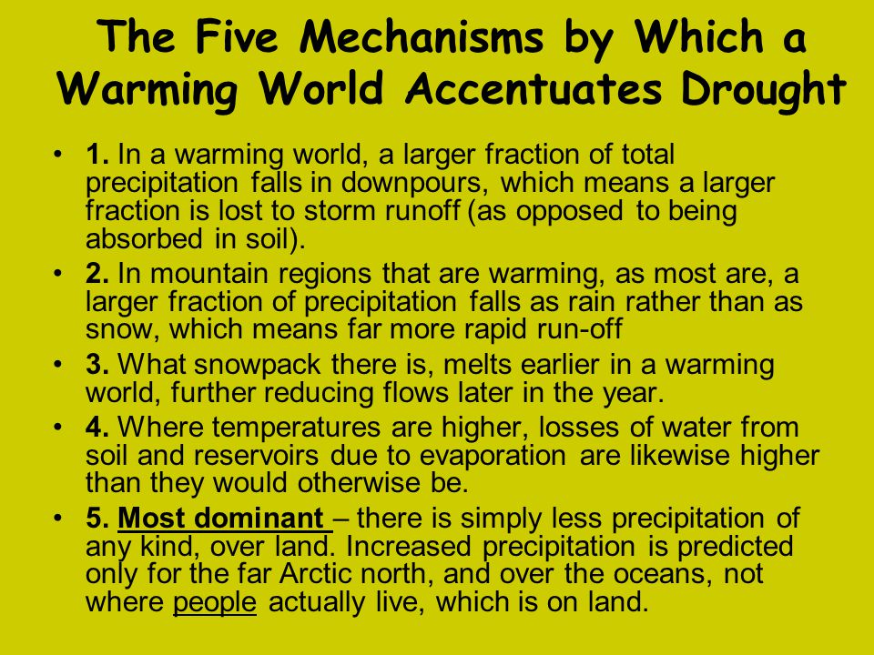 The Five Mechanisms by Which a Warming World Accentuates Drought 1. In a warming world, a larger fraction of total precipitation falls in downpours, w