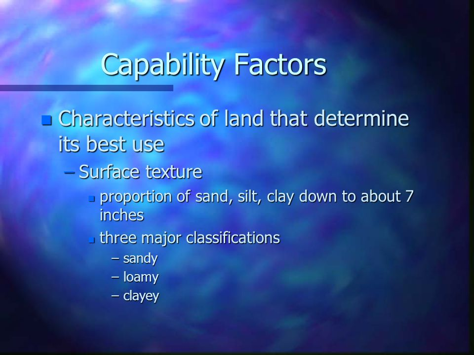 Soil Tilth n Physical condition of the soil that makes it easy or difficult to work –Poor tilth has hard clod –Maybe very wet or very dry