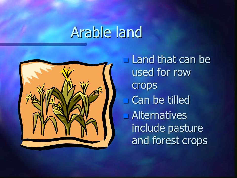 Land Capability n Suitability of land for agricultural uses.