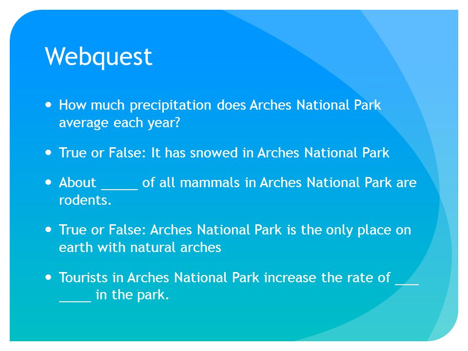 Webquest How much precipitation does Arches National Park average each year.