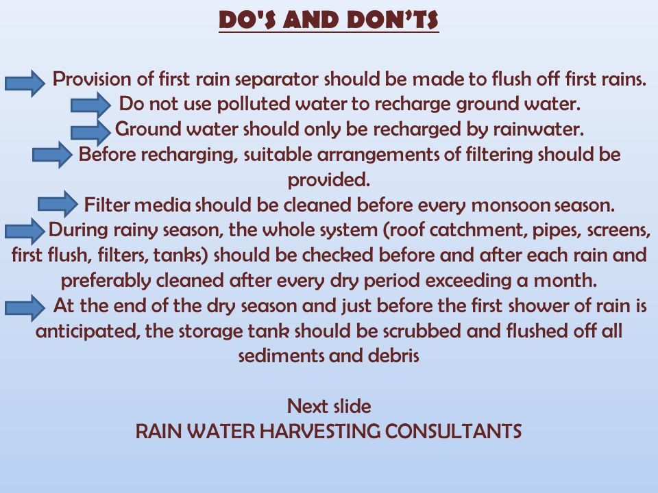 DO S AND DON'TS Provision of first rain separator should be made to flush off first rains.
