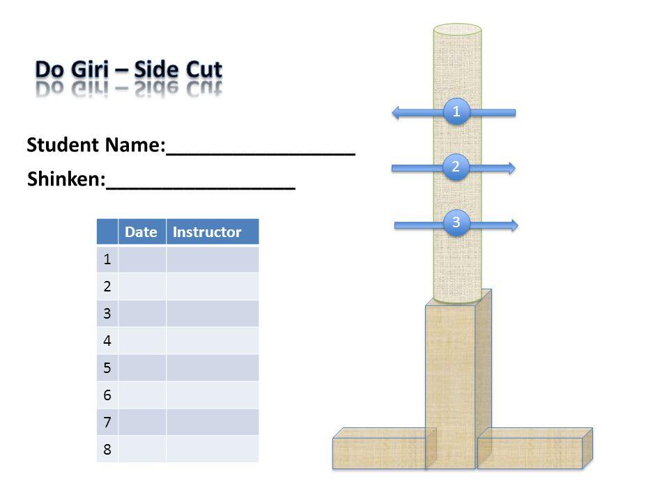 3 3 2 2 Student Name:_________________ DateInstructor 1 2 3 4 5 6 7 8 Shinken:_________________ 1 1
