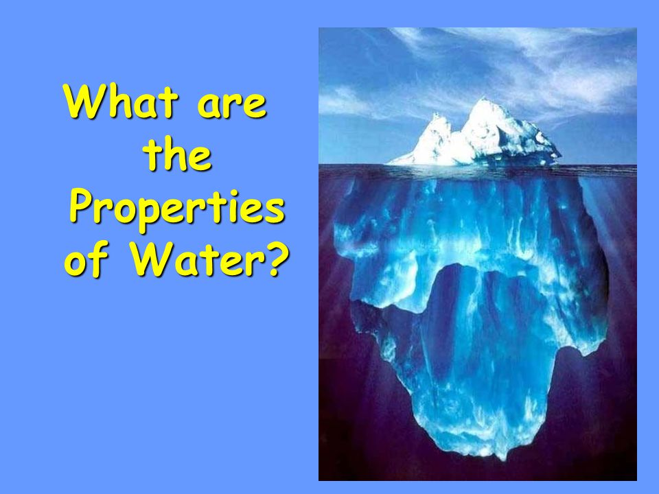 What are the Properties of Water?