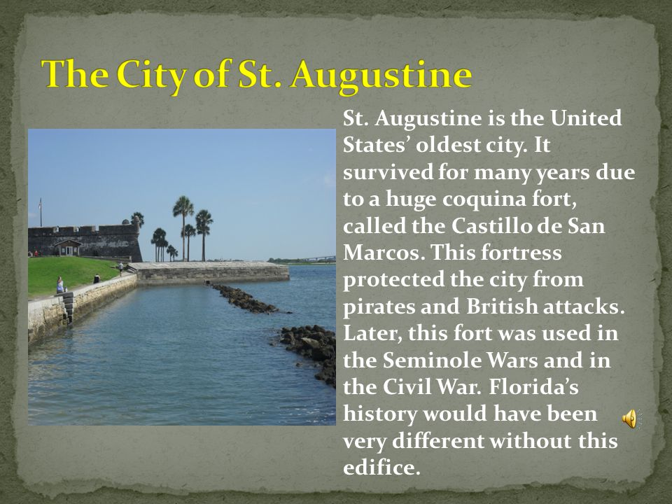St.Augustine is the United States' oldest city.