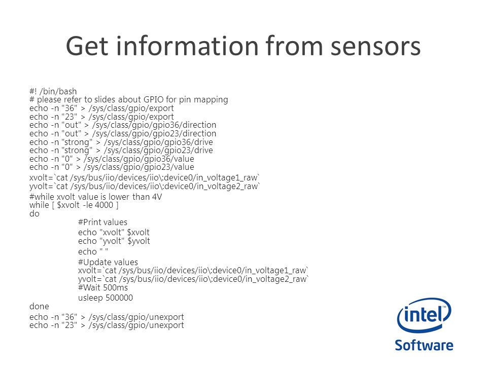 Get information from sensors #! /bin/bash # please refer to slides about GPIO for pin mapping echo -n