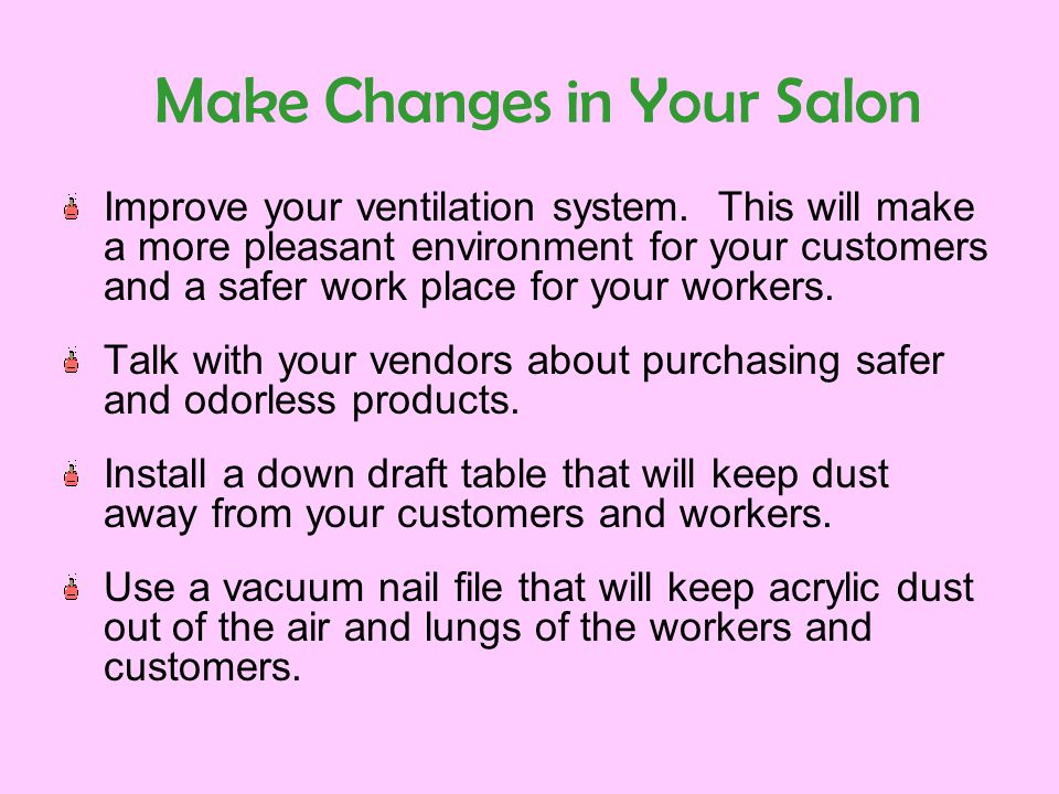 Make Changes in Your Salon Improve your ventilation system.