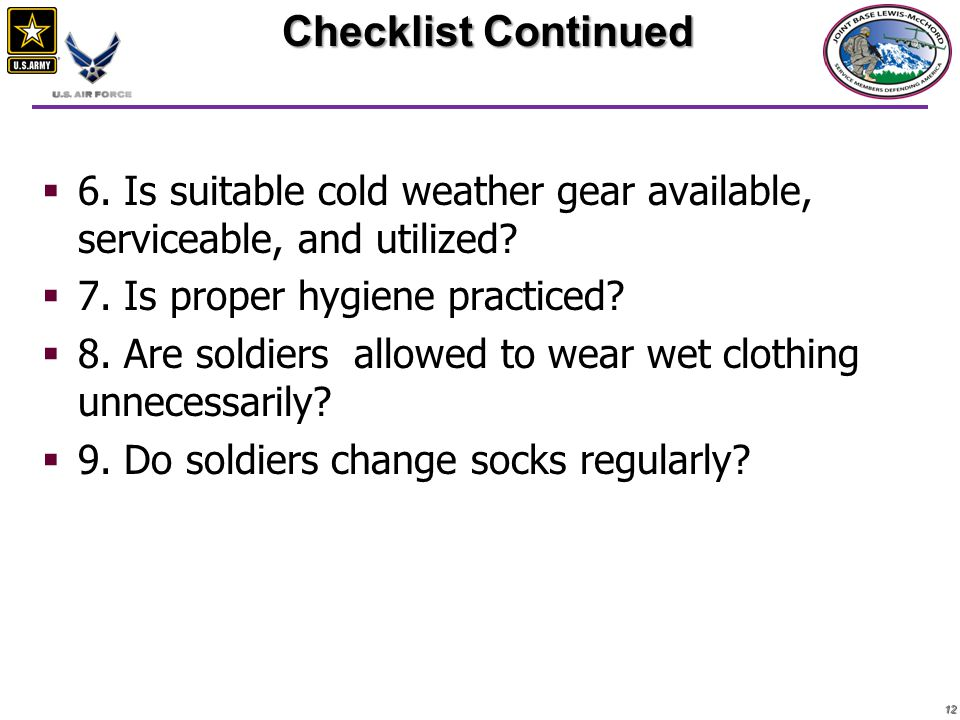 1212  6. Is suitable cold weather gear available, serviceable, and utilized.