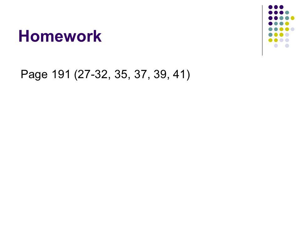 Homework Page 191 (27-32, 35, 37, 39, 41)