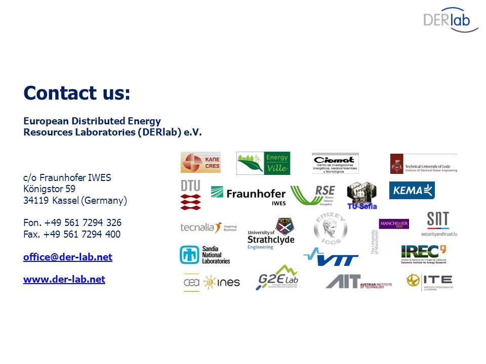 Contact us: European Distributed Energy Resources Laboratories (DERlab) e.V.
