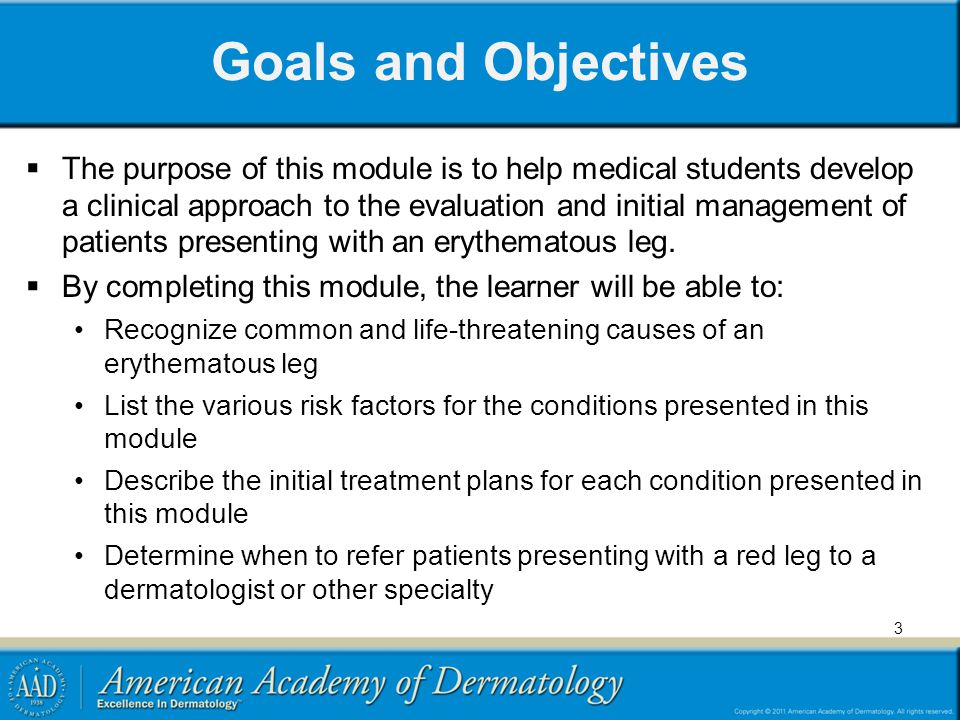 Goals and Objectives  The purpose of this module is to help medical students develop a clinical approach to the evaluation and initial management of
